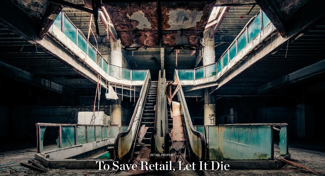 Pour sauver le retail, laissons le mourir !